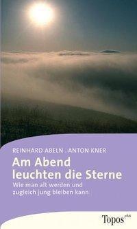 Am Abend leuchten die Sterne, Reinhard Abeln, Anton Kner