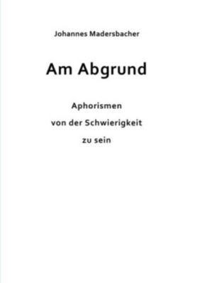 Am Abgrund, Johannes Madersbacher