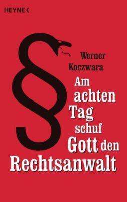 Am achten Tag schuf Gott den Rechtsanwalt, Werner Koczwara