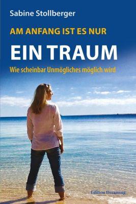 Am Anfang ist es nur ein Traum - Sabine Stollberger pdf epub