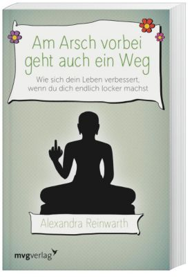 Am Arsch vorbei geht auch ein Weg, Alexandra Reinwarth
