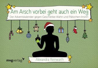 Am Arsch vorbei geht auch ein Weg: Adventskalender, Alexandra Reinwarth