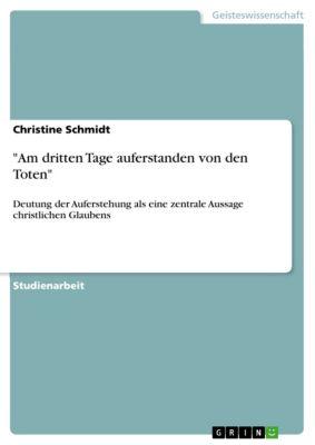 Am dritten Tage auferstanden von den Toten, Christine Schmidt