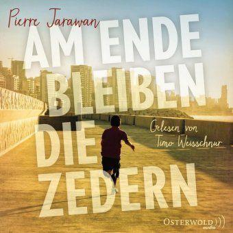 Am Ende bleiben die Zedern, 8 Audio-CDs, Pierre Jarawan