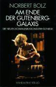 Am Ende der Gutenberg-Galaxis, Norbert Bolz