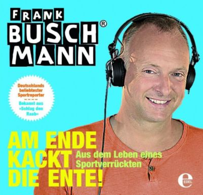 Am Ende kackt die Ente, 2 Audio-CDs, Frank Buschmann