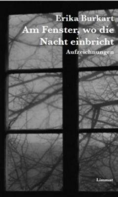 Am Fenster, wo die Nacht einbricht - Erika Burkart  