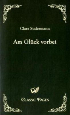Am Glück vorbei - Clara Sudermann |