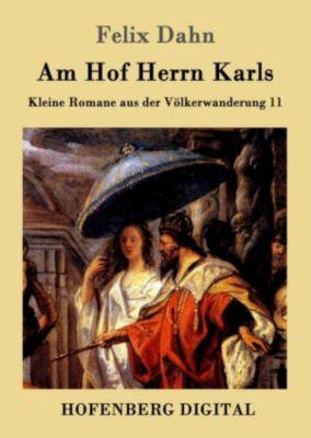 Am Hof Herrn Karls, Felix Dahn