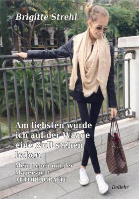 Am liebsten würde ich auf der Waage eine Null stehen haben - Brigitte Strehl  