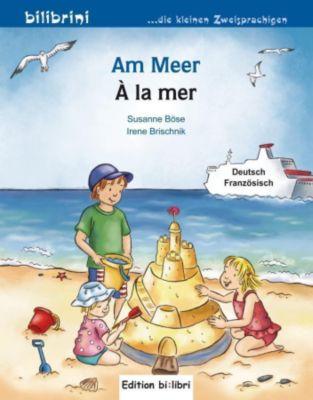 Am Meer, Deutsch-Französisch, Susanne Böse, Irene Brischnik