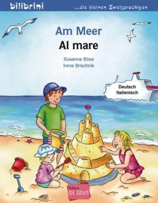 Am Meer, Deutsch-Italienisch, Susanne Böse, Irene Brischnik