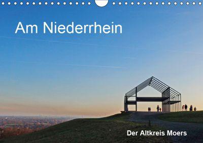 Am Niederrhein. Der Altkreis Moers (Wandkalender 2019 DIN A4 quer), Walter J. Richtsteig