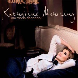 Am Rande Der Nacht, Katharine Mehrling