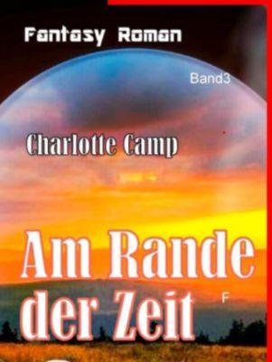Am Rande der Zeit, Charlotte Camp