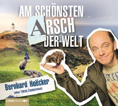 Am schönsten Arsch der Welt, 2 Audio-CDs, Bernhard Hoëcker