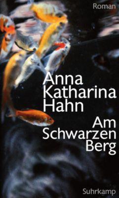 Am Schwarzen Berg, Anna K. Hahn