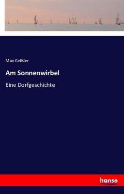 Am Sonnenwirbel - Max Geißler |