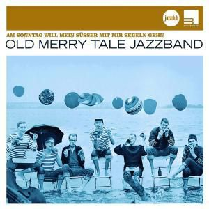 Am Sonntag Will Mein Süßer...(Jazz Club), Old Merry Tale Jazzband
