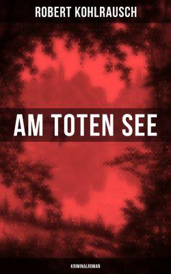 Am toten See (Kriminalroman), Robert Kohlrausch