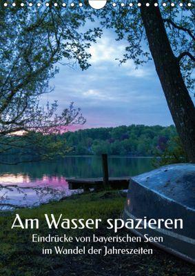 Am Wasser spazieren - Eindrücke von bayerischen Seen im Wandel der Jahreszeiten (Wandkalender 2019 DIN A4 hoch), Aleksandra Hadzic