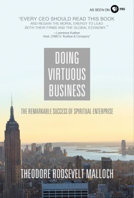 AMACOM: Doing Virtuous Business, Theodore Roosevelt Malloch