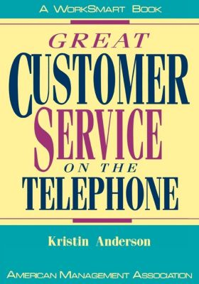 AMACOM: Great Customer Service on the Telephone, Kristin Anderson