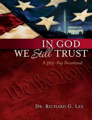 AMACOM: In God We Still Trust: A 365-Day Devotional, Richard Lee