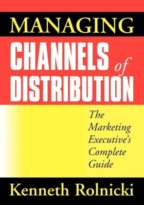 AMACOM: Managing Channels of Distribution, Kenneth Rolnicki