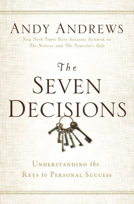 AMACOM: The Seven Decisions, Andy Andrews