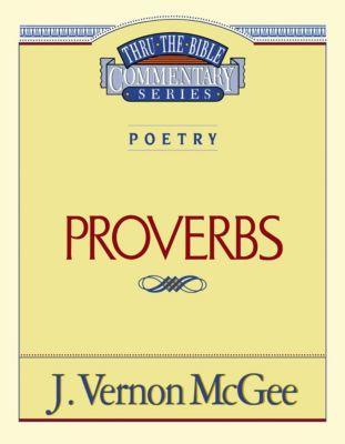 AMACOM: Thru the Bible Vol. 20: Poetry (Proverbs), J. Vernon Mcgee