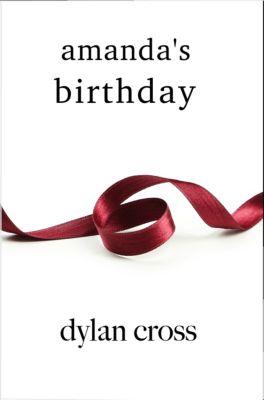 Amanda: Amanda's Birthday, Dylan Cross