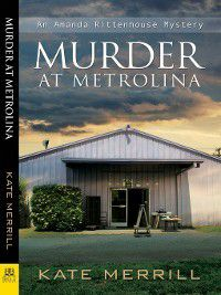 Amanda Rittenhouse Mystery: Murder at Metrolina, Kate Merrill