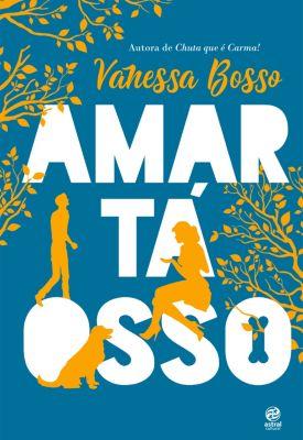 Amar tá osso, Vanessa Bosso