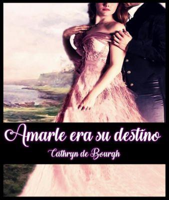 Amarle era su destino, Cathryn de Bourgh