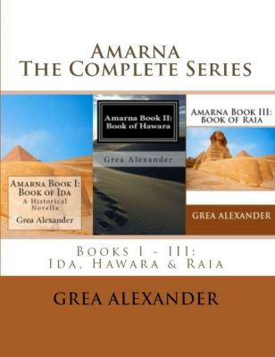 Amarna: Amarna: The Complete Series, Grea Alexander