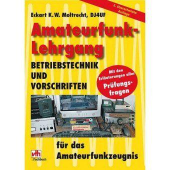 Amateurfunk-Lehrgang, Betriebstechnik und Vorschriften für das Amateurfunkzeugnis, Eckart K. W. Moltrecht