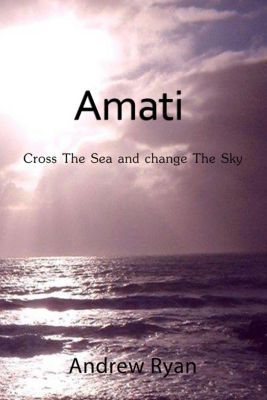 Amati: Cross the Sea and Change the Sky, Andrew Ryan