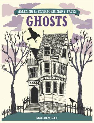 Amazing & Extraordinary: Amazing & Extraordinary Facts - Ghosts, David & Charles Editors