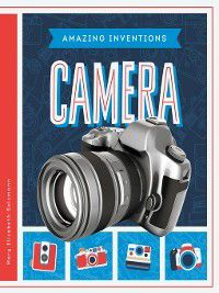 Amazing Inventions: Camera, Mary Elizabeth Salzmann