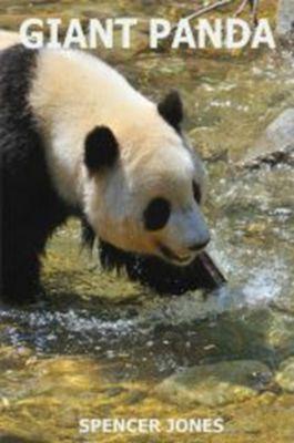Amazing Nature Childrens Books: Giant Panda (Amazing Nature Childrens Books, #4), Spencer Jones
