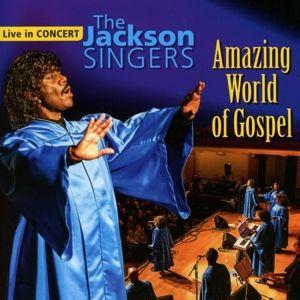 Amazing World Of Gospel, The Jackson Singers
