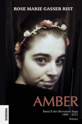 Amber - Rose Marie Gasser Rist |