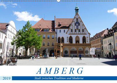 Amberg - Stadt zwischen Tradition und Moderne (Wandkalender 2019 DIN A2 quer), Christine B-B Müller