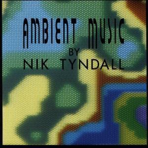Ambient Music, Nik Tyndall