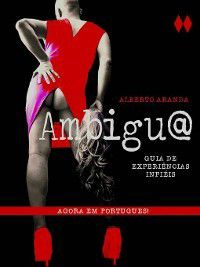 Ambigu@--Guia de Experiências Infieis, Alberto Aranda de la Gala