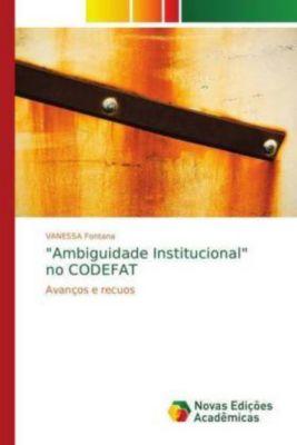 Ambiguidade Institucional no CODEFAT, VANESSA Fontana