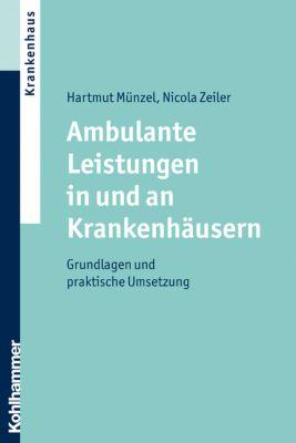 Ambulante Leistungen in und an Krankenhäusern, Hartmut Münzel, Nicola Zeiler