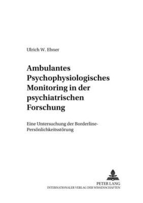 Ambulantes psychophysiologisches Monitoring in der psychiatrischen Forschung, Ulrich W. Ebner