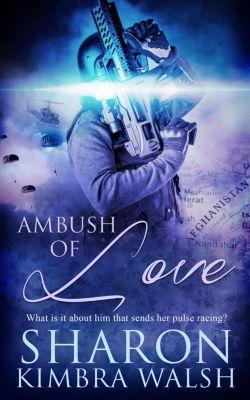 Ambush of Love, Sharon Kimbra Walsh
